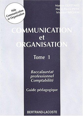 Communication et organisation Bac pro comptabilité : Tome 1, Guide pédagogique corrigé