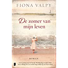 De zomer van mijn leven: In 1938 verandert het leven van de zeventienjarige Ella volledig als ze een zomer lang verblijft op een Frans eiland (Dutch Edition)