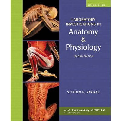 By Stephen N Sarikas ; William C Ober ; Claire W Garrison ; Anita Impagliazzo ; Ralph T Hutchings ; Mark Nielsen ( Author ) [ Laboratory Investigations in Anatomy & Physiology, Main Version By Jan-2009 Spiral