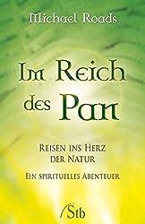 Im Reich des Pan: Reisen ins Herz der Natur. Ein spirituelles Abenteuer
