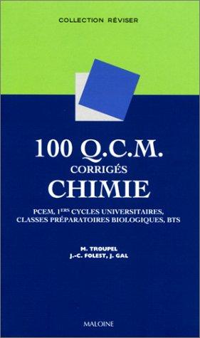 100 Q.C.M. corrigés Chimie : PCEM, 1ers cycles universitaires, classes préparatoires biologiques, BTS
