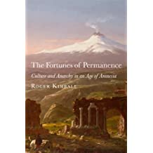 The Fortunes of Permanence: Culture and Anarchy in an Age of Amnesia