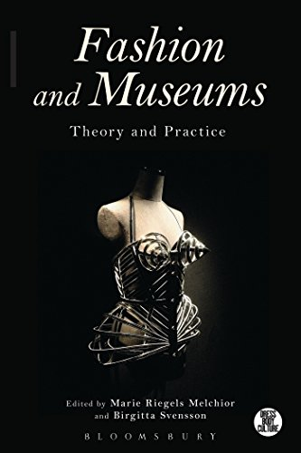 Fashion and Museums: Theory and Practice (Dress, Body, Culture)