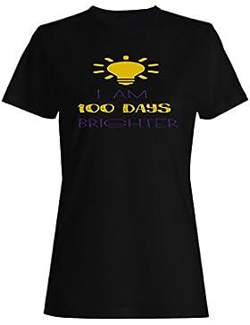 Soy Un 100 Días Más Brillante camiseta de las mujeres k644f