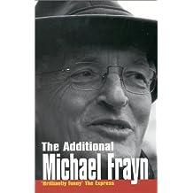 The Additional Michael Frayn by Michael Frayn (2000-06-08)