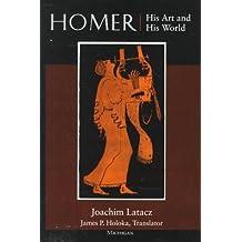 Homer: His Art and His World by Joachim Latacz (1998-07-15)
