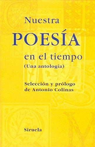 Nuestra poesía en el tiempo: (Una antología) (Las Tres Edades)