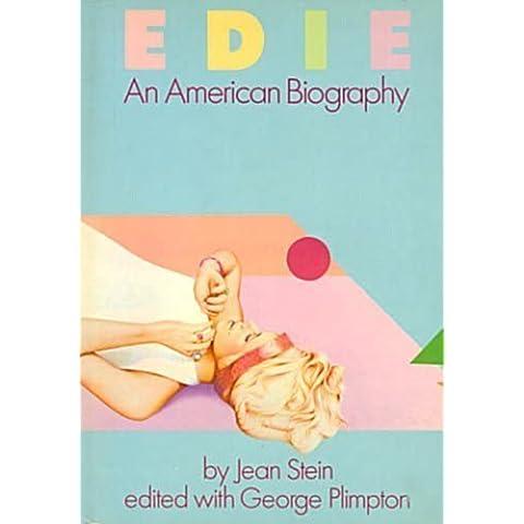 Edie, An American Biography by Jean / edited with George Plimpton Stein (1982-08-01)