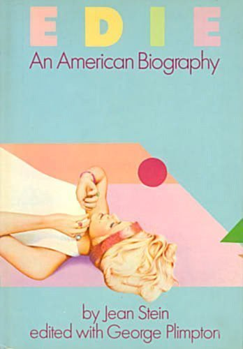 Edie, An American Biography by Jean / edited with George Plimpton Stein (1982-08-01)