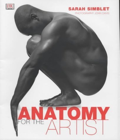 Anatomy for the Artist by Simblet, Sarah (2001) Hardcover