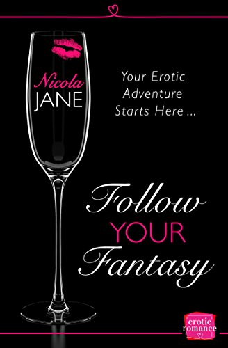 Follow Your Fantasy (English Edition) por Nicola Jane