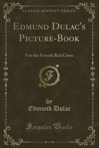edmund-dulacs-picture-book-for-the-french-red-cross-classic-reprint