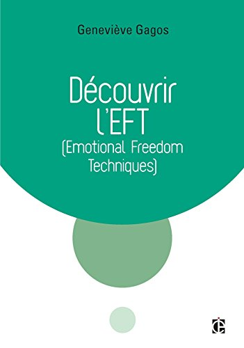 Dcouvrir l'EFT (Emotional Freedom Techniques)