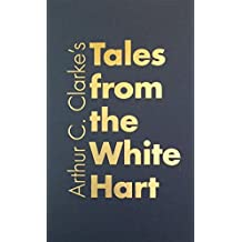 Tales from the White Hart by Arthur Charles Clarke (1940-06-06)