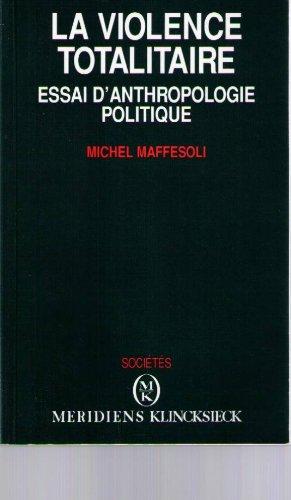 La violence totalitaire/essai d'anthropologie politique