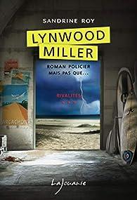 Lynwood Miller, tome 3 : Rivalités par Sandrine Roy