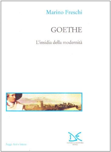 Goethe. L'insidia della modernit