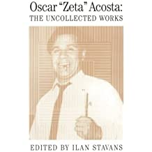 [(Uncollected Works: Oscar Acosta )] [Author: Associate Professor of Spanish Ilan Stavans] [May-1996]