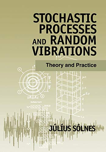 Stochastic Processes   Random Vibrations: Theory and Practice