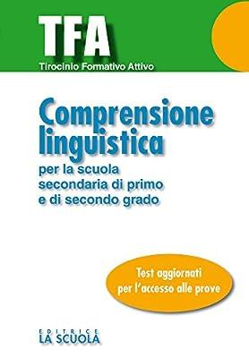 TFA - Comprensione linguistica: per la scuola secondaria di primo e secondo grado (Test e Concorsi)