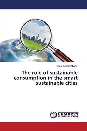 The role of sustainable consumption in the smart sustainable cities by Costa Echaniz Oriol (2014-12-23)