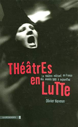 Théâtres en lutte par Olivier NEVEUX