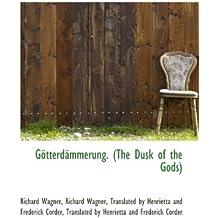 Götterdämmerung. (The Dusk of the Gods)