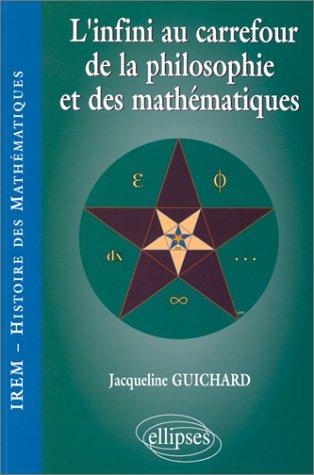 L'infini au carrefour de la philosophie et des mathématiques par Jacqueline Guichard
