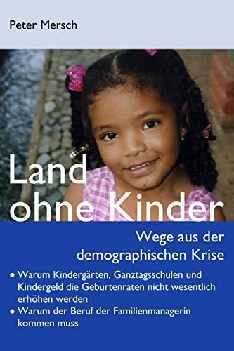 Land ohne Kinder: Wege aus der demographischen Krise