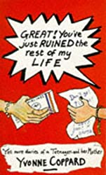 Great!: You've Just Ruined the Rest of My Life (Puffin Teenage Books)