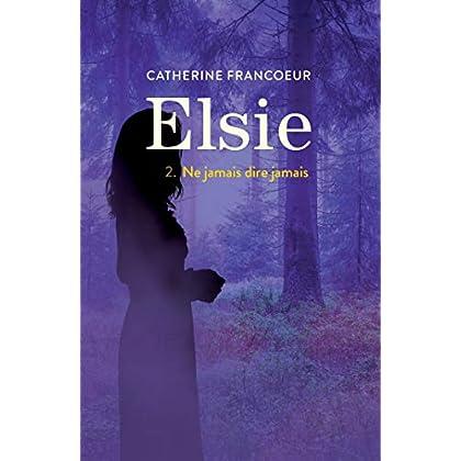 Elsie T02: Ne jamais dire jamais