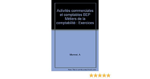 Amazon Fr Activites Commerciales Et Comptables Term Bep Comptabilite Livre Eleve Ed 2001 Monnet Andre Livres