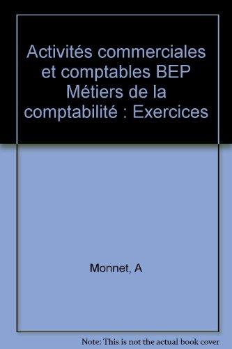 Activités commerciales et comptables BEP Métiers de la comptabilité : Exercices