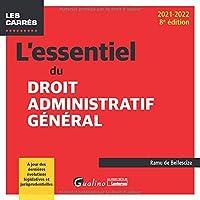 L'essentiel du droit administratif général: À jour des dernières évolutions législatives et jurisprudentielles