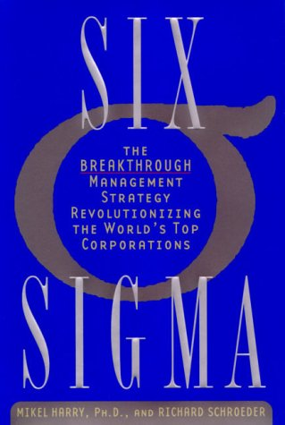 Six Sigma. The Breakthrough Management Strategy Revolutionizing the World's Top Corporations par Mikel Harry