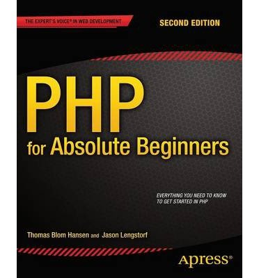 [(PHP for Absolute Beginners)] [ By (author) Jason Lengstorf, By (author) Thomas Blom Hansen ] [August, 2014]