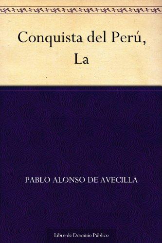 Conquista del Perú, La por Pablo Alonso de Avecilla