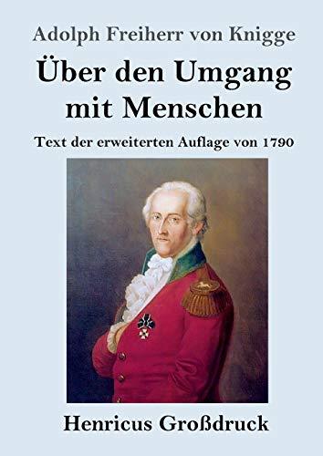 Über den Umgang mit Menschen (Großdruck): Text der erweiterten Auflage von 1790