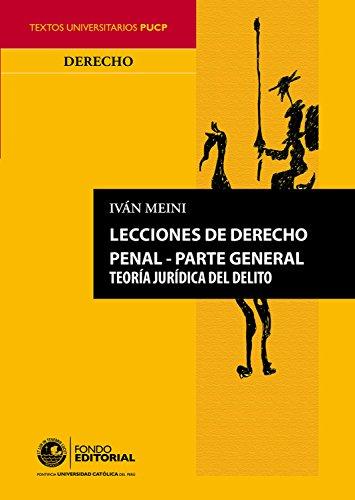 Lecciones de  derecho penal: Parte general por Iván Meini
