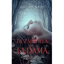 La zapatilla de la dama: cuando los demonios del pasado y del presente se entrelazan (Spanish Edition)