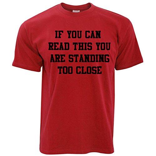 Wenn Sie dies lesen können Sie stehen zu nah lustigem Slogan Mittlere Herren T-Shirt Red