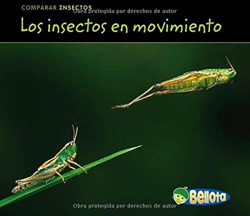 Los insectos en movimiento (Comparar insectos / Comparing Bugs) por Charlotte Guillain