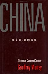 China: The Next Superpower : Dilemmas in Change and Continuity