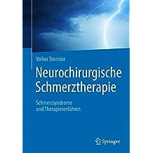 Neurochirurgische Schmerztherapie: Schmerzsyndrome und Therapieverfahren