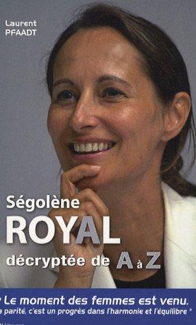Ségolène Royal décryptée de A à Z par L Pfaadt