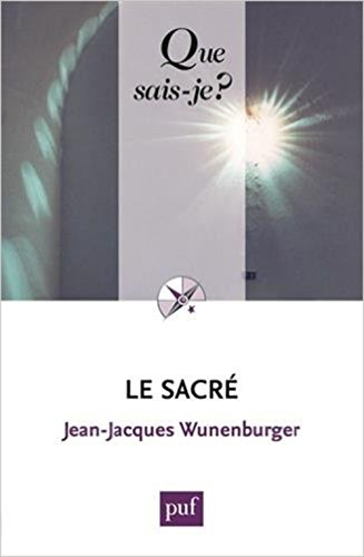 Le sacré par Jean-Jacques Wunenburger