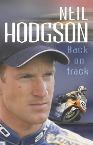 Neil Hodgson: Back On Track por Neil Hodgson