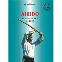 Aïkido. Une tradition, un art, un sport