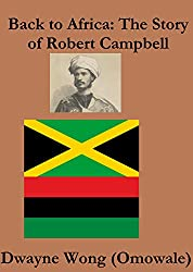 Back to Africa: The Story of Robert Campbell (English Edition)
