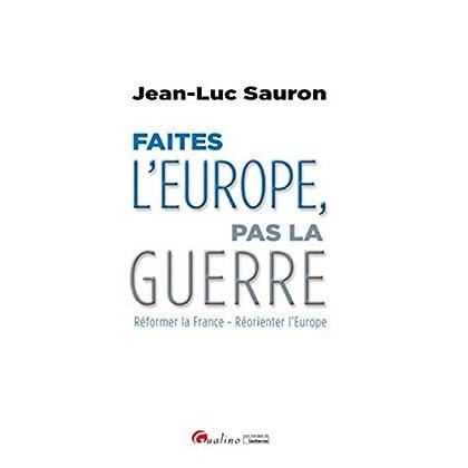 Faîtes l'Europe, pas la guerre